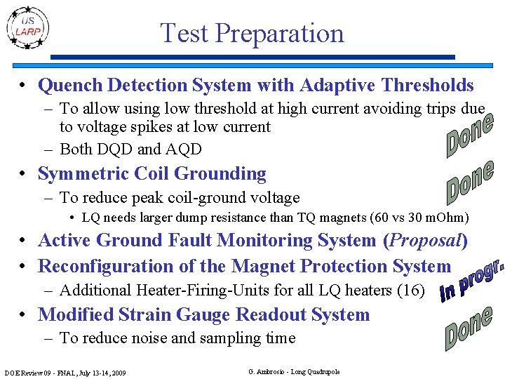 Test Preparation • Quench Detection System with Adaptive Thresholds – To allow using low