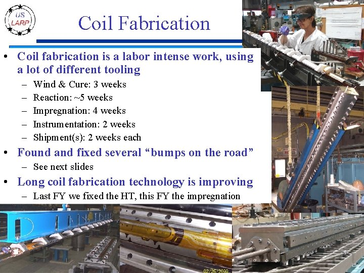 Coil Fabrication • Coil fabrication is a labor intense work, using a lot of