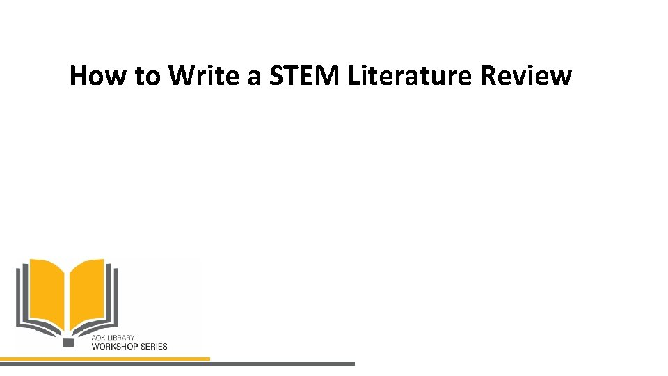 How to Write a STEM Literature Review
