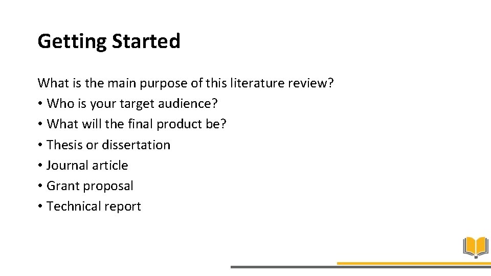 Getting Started What is the main purpose of this literature review? • Who is