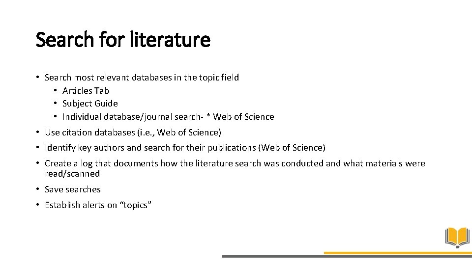 Search for literature • Search most relevant databases in the topic field • Articles