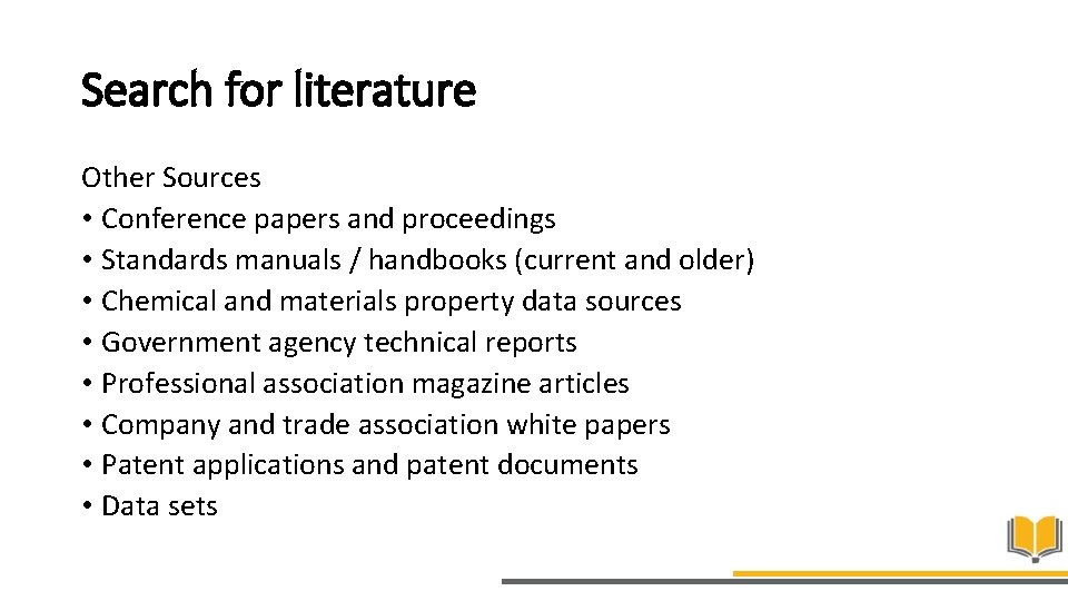 Search for literature Other Sources • Conference papers and proceedings • Standards manuals /