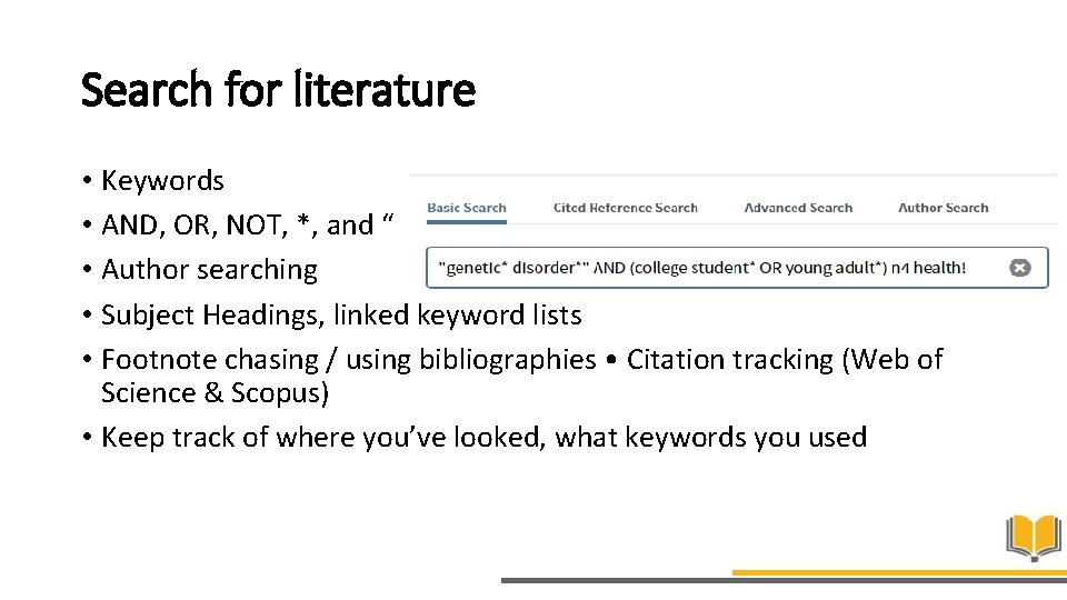 """Search for literature • Keywords • AND, OR, NOT, *, and """" """" •"""