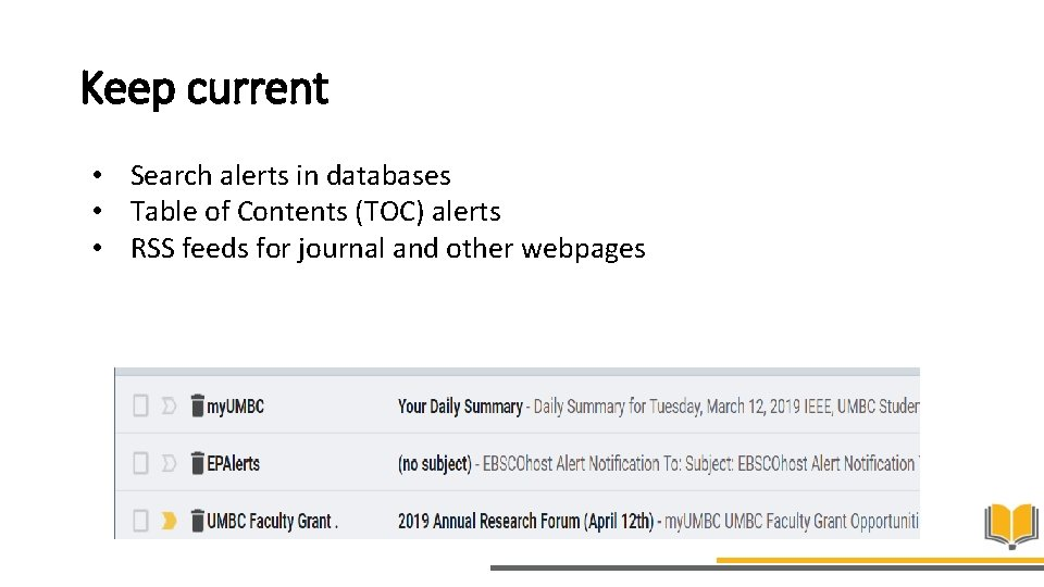 Keep current • Search alerts in databases • Table of Contents (TOC) alerts •