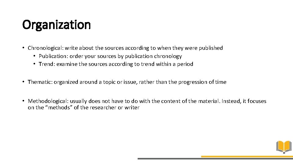 Organization • Chronological: write about the sources according to when they were published •