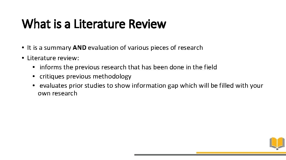 What is a Literature Review • It is a summary AND evaluation of various
