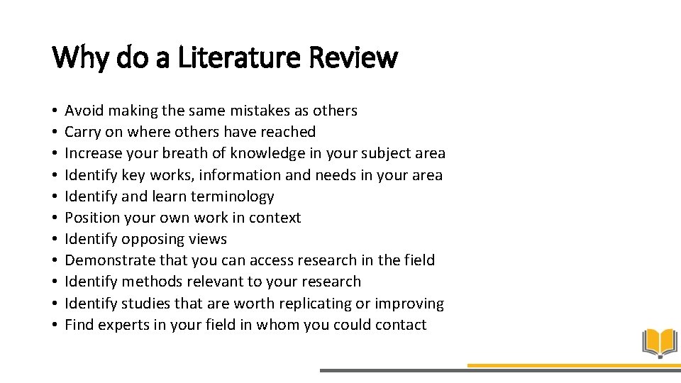 Why do a Literature Review • • • Avoid making the same mistakes as