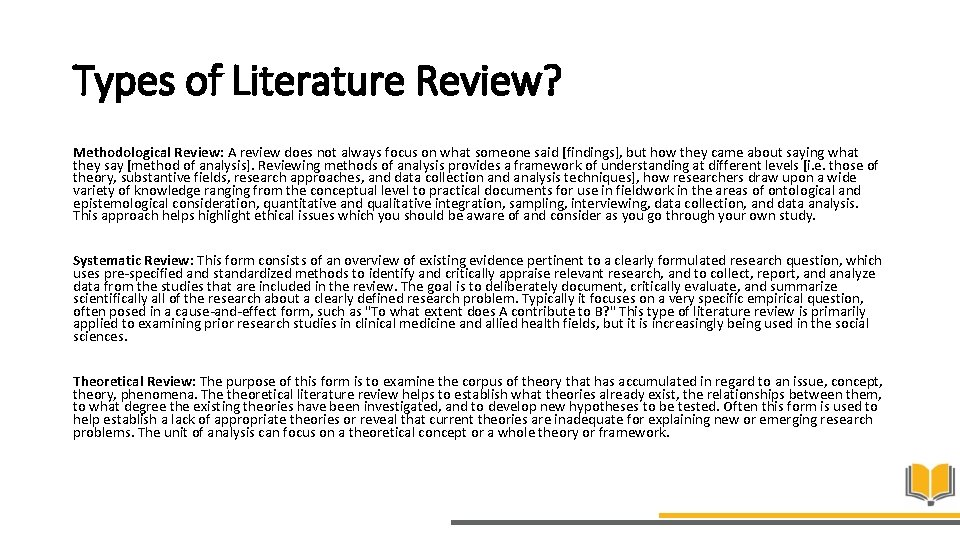 Types of Literature Review? Methodological Review: A review does not always focus on what