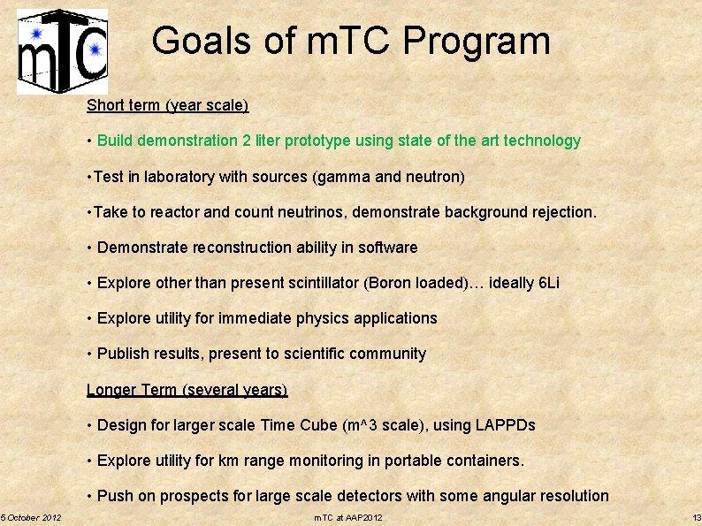 5 October 2012 Goals of m. TC Program Short term (year scale) • Build