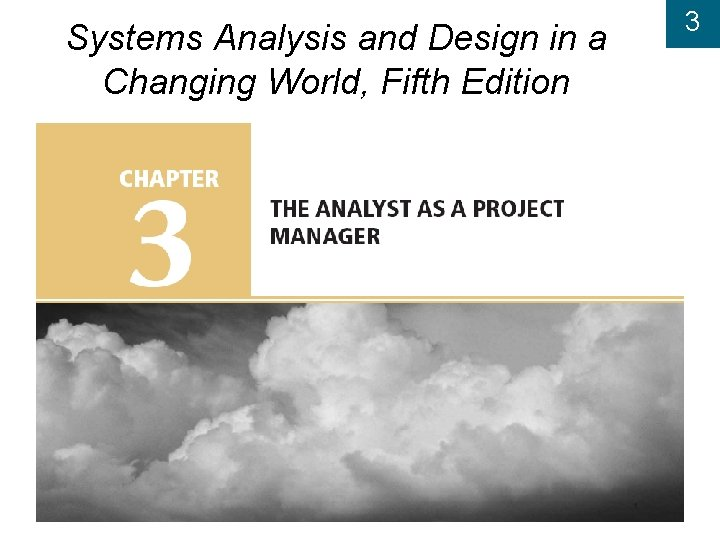 Systems Analysis and Design in a Changing World, Fifth Edition 3