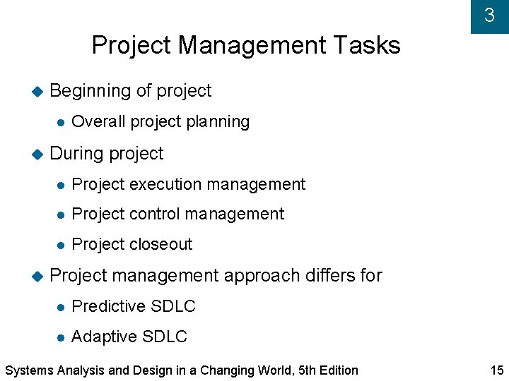 3 Project Management Tasks Beginning of project Overall project planning During project Project execution