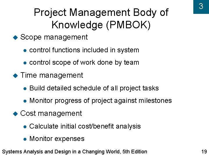 Project Management Body of Knowledge (PMBOK) 3 Scope management control functions included in system