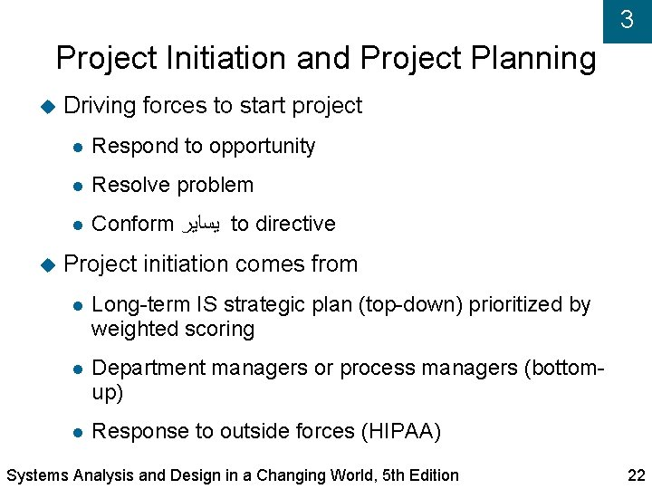 3 Project Initiation and Project Planning Driving forces to start project Respond to opportunity