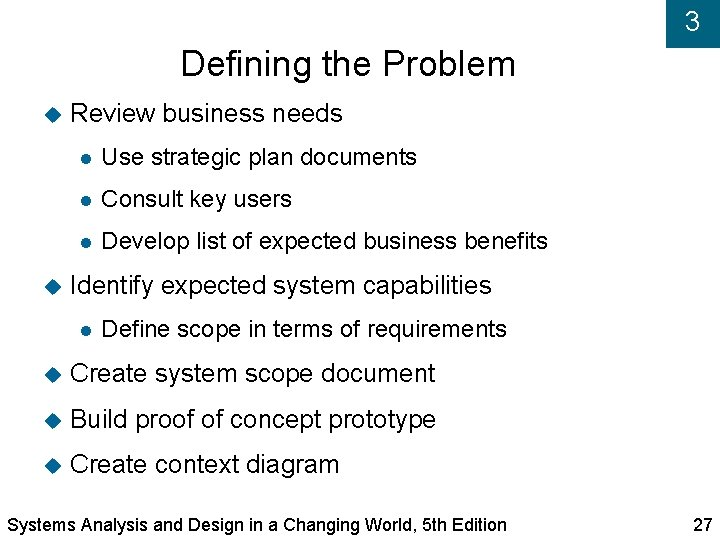 3 Defining the Problem Review business needs Use strategic plan documents Consult key users
