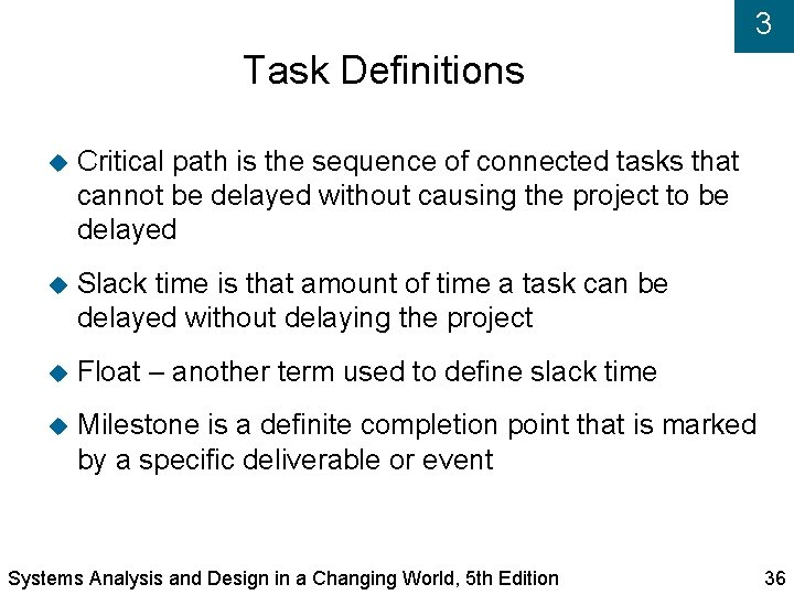 3 Task Definitions Critical path is the sequence of connected tasks that cannot be