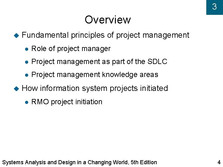 3 Overview Fundamental principles of project management Role of project manager Project management as