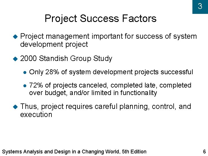 3 Project Success Factors Project management important for success of system development project 2000