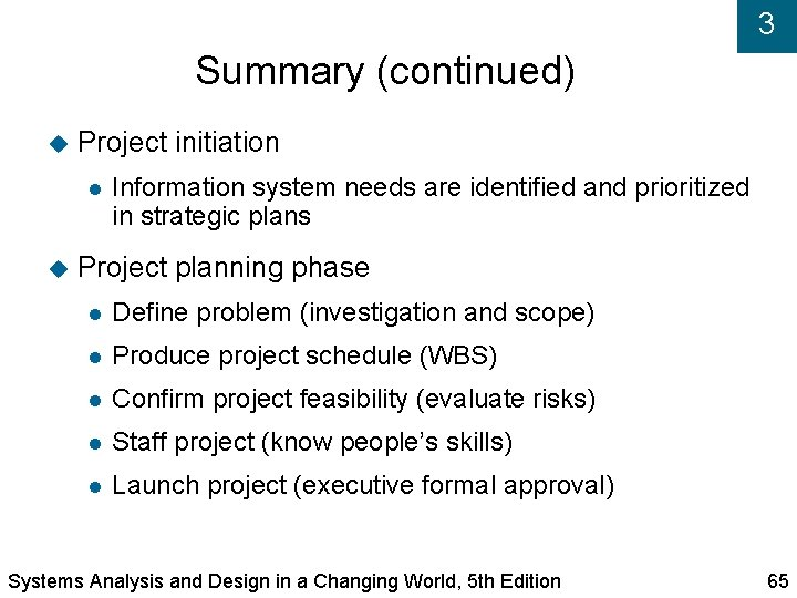3 Summary (continued) Project initiation Information system needs are identified and prioritized in strategic