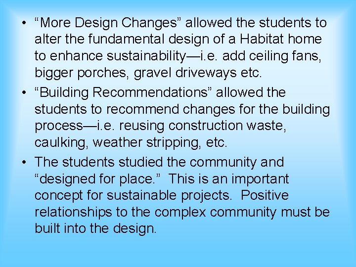 """• """"More Design Changes"""" allowed the students to alter the fundamental design of"""