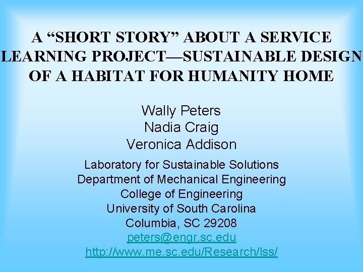 """A """"SHORT STORY"""" ABOUT A SERVICE LEARNING PROJECT—SUSTAINABLE DESIGN OF A HABITAT FOR HUMANITY"""