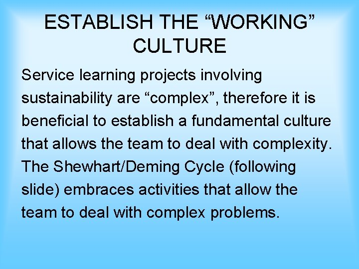 """ESTABLISH THE """"WORKING"""" CULTURE Service learning projects involving sustainability are """"complex"""", therefore it is"""
