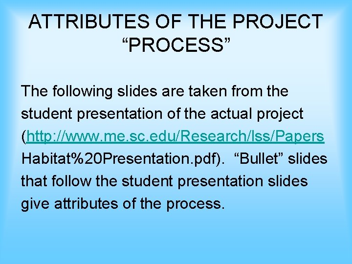 """ATTRIBUTES OF THE PROJECT """"PROCESS"""" The following slides are taken from the student presentation"""