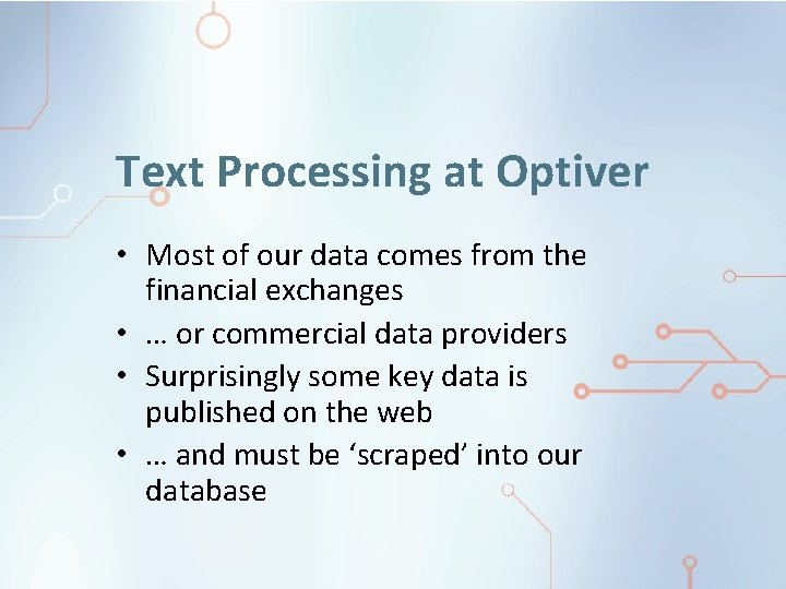 Text Processing at Optiver • Most of our data comes from the financial exchanges