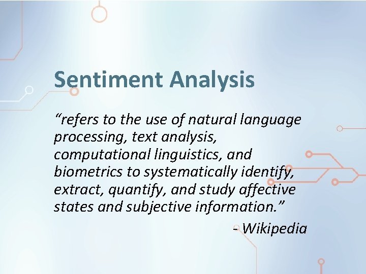 """Sentiment Analysis """"refers to the use of natural language processing, text analysis, computational linguistics,"""