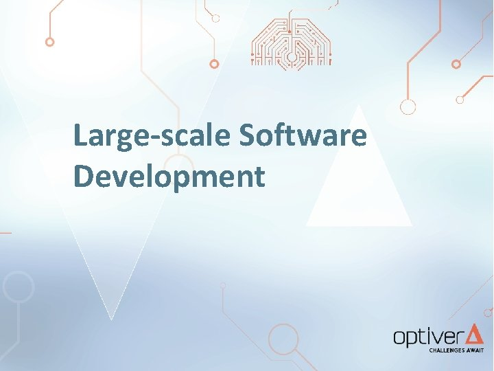 Large-scale Software Development