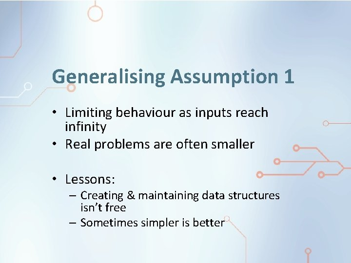 Generalising Assumption 1 • Limiting behaviour as inputs reach infinity • Real problems are