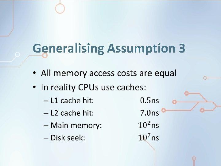 Generalising Assumption 3 •