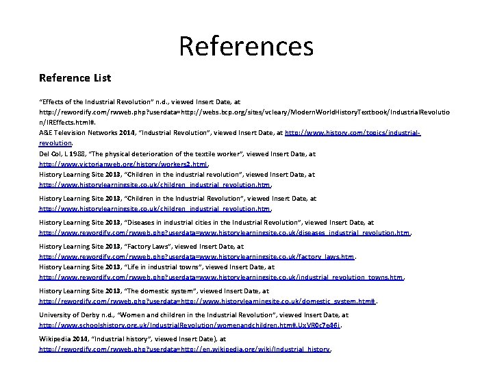 """References Reference List """"Effects of the Industrial Revolution"""" n. d. , viewed Insert Date,"""