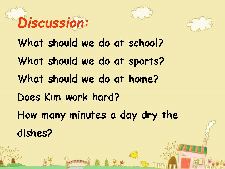 Discussion: What should we do at school? What should we do at sports? What
