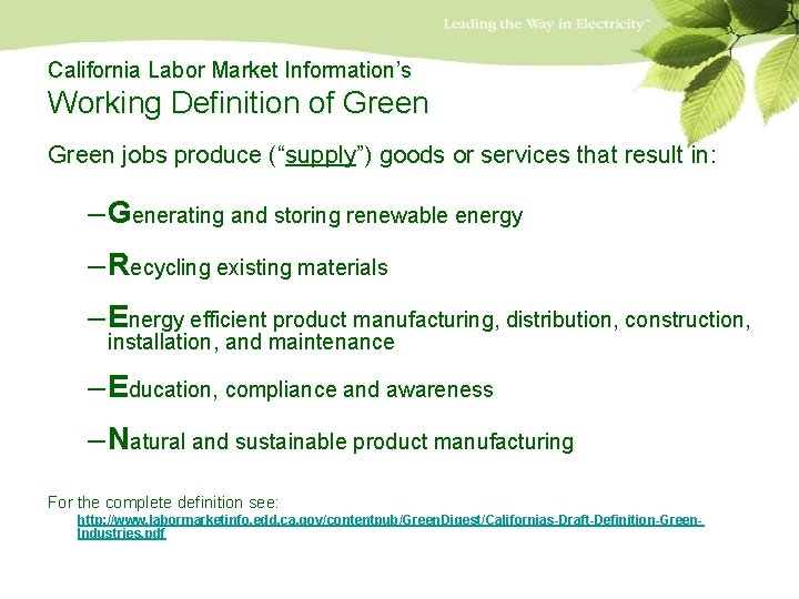 """California Labor Market Information's Working Definition of Green jobs produce (""""supply"""") goods or services"""