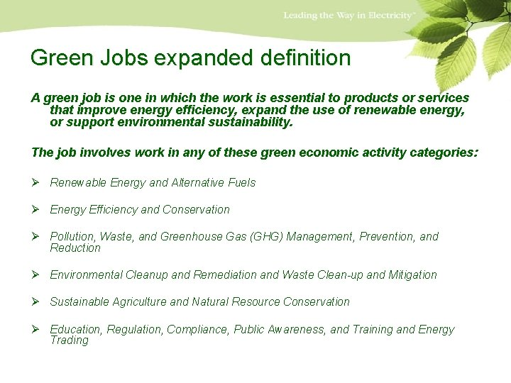 Green Jobs expanded definition A green job is one in which the work is