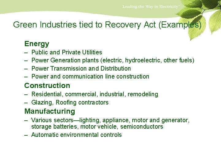 Green Industries tied to Recovery Act (Examples) Energy – – Public and Private Utilities