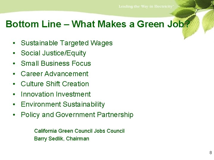 Bottom Line – What Makes a Green Job? • • Sustainable Targeted Wages Social