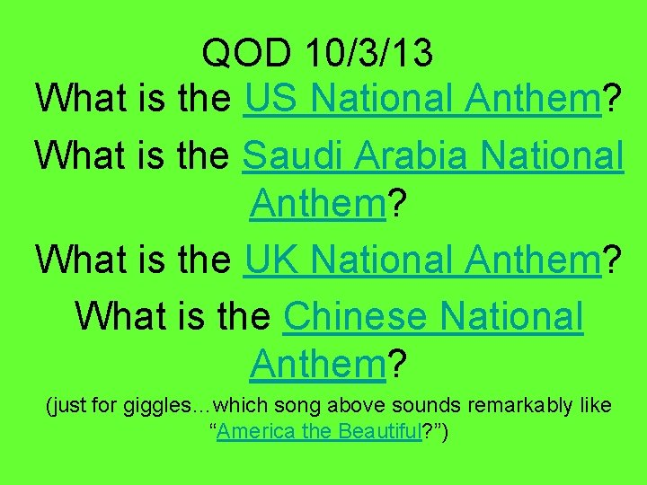 QOD 10/3/13 What is the US National Anthem? What is the Saudi Arabia National