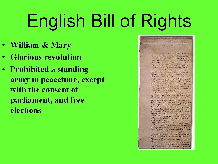 English Bill of Rights • William & Mary • Glorious revolution • Prohibited a