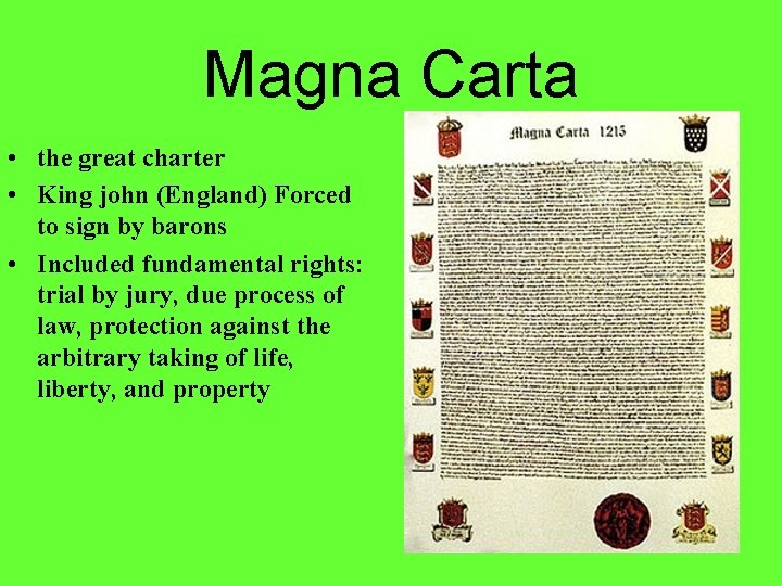 Magna Carta • the great charter • King john (England) Forced to sign by