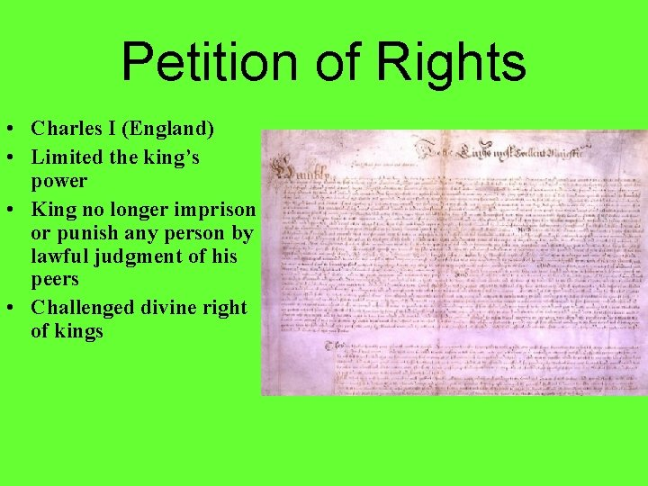 Petition of Rights • Charles I (England) • Limited the king's power • King