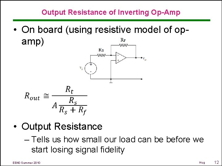 Output Resistance of Inverting Op-Amp • On board (using resistive model of opamp) •