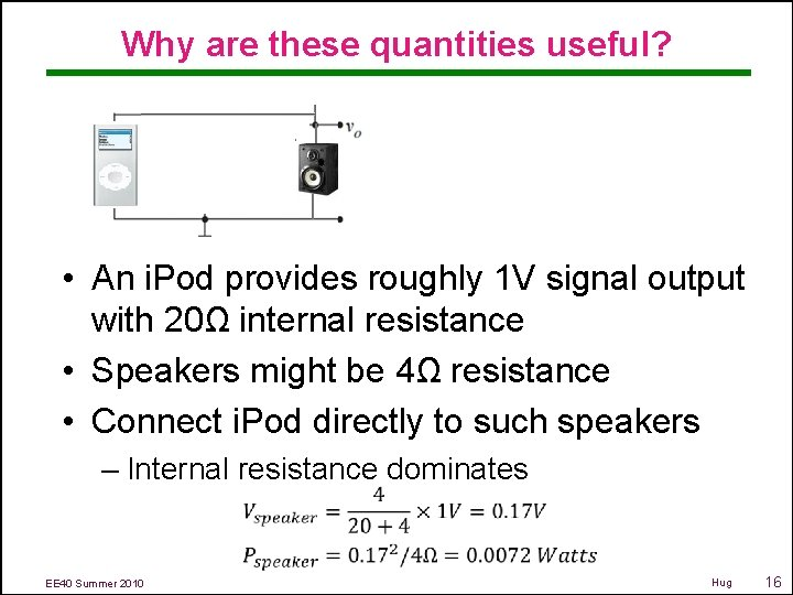 Why are these quantities useful? • An i. Pod provides roughly 1 V signal