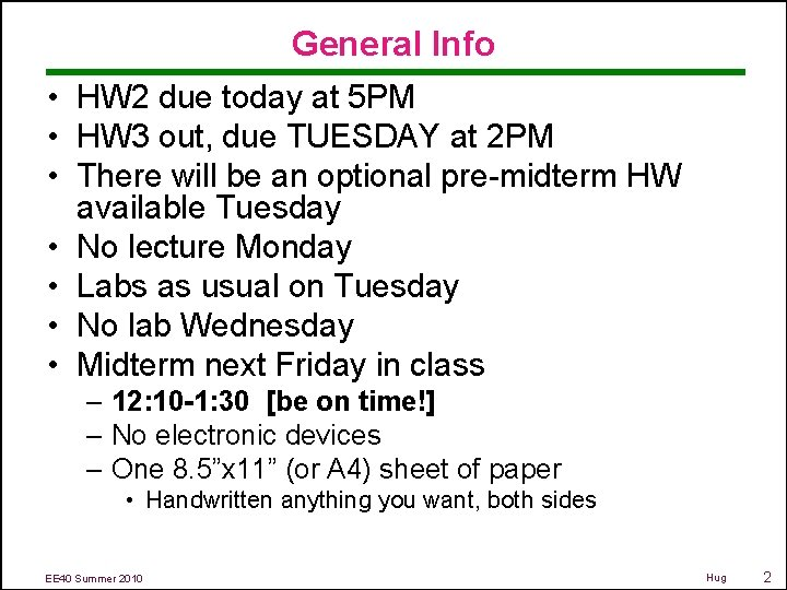 General Info • HW 2 due today at 5 PM • HW 3 out,