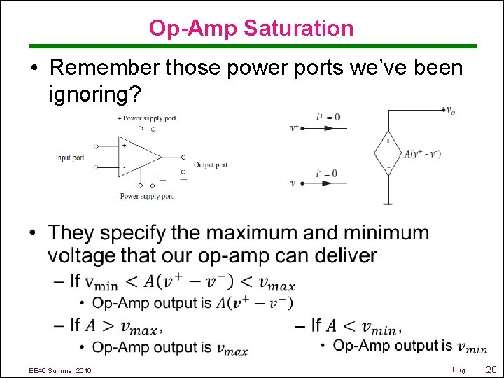 Op-Amp Saturation • Remember those power ports we've been ignoring? EE 40 Summer 2010