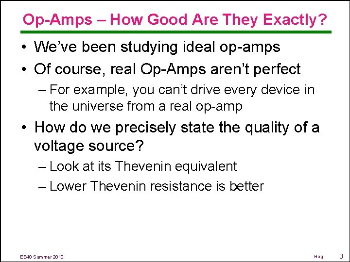 Op-Amps – How Good Are They Exactly? • We've been studying ideal op-amps •