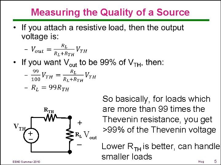 Measuring the Quality of a Source • RTH + – + VTH EE 40