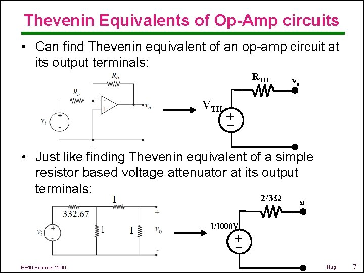 Thevenin Equivalents of Op-Amp circuits • Can find Thevenin equivalent of an op-amp circuit