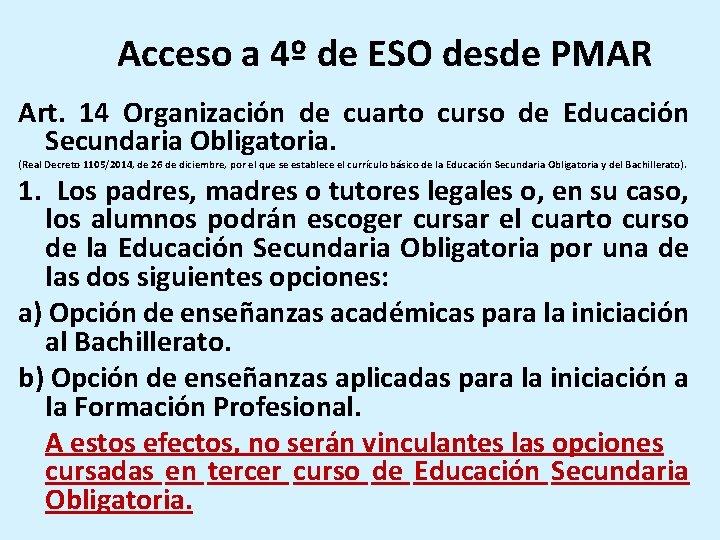 Acceso a 4º de ESO desde PMAR Art. 14 Organización de cuarto curso de