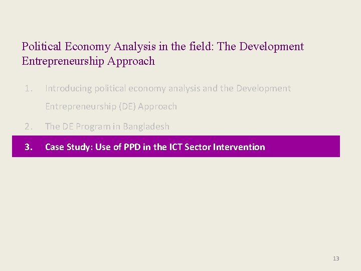 Political Economy Analysis in the field: The Development Entrepreneurship Approach 1. Introducing political economy